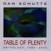Table of Plenty by Dan Schutte