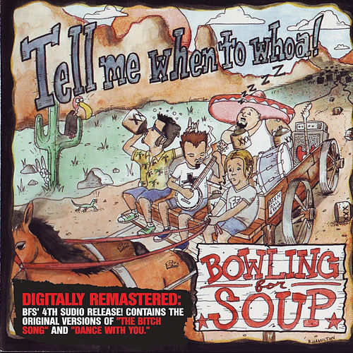 Play & Download Tell Me When to Whoa by Bowling For Soup | Napster