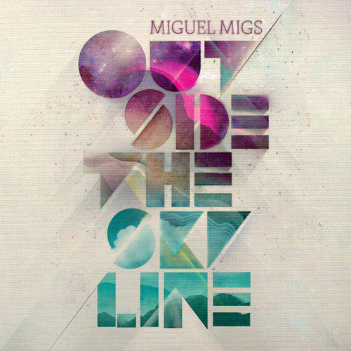 Play & Download Outside The Skyline by Miguel Migs | Napster