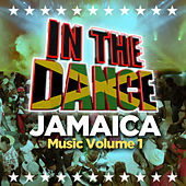 In The Dance Music, Jamaica Vol.1 by Various Artists