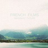 Play & Download Imaginary Future by French Films | Napster