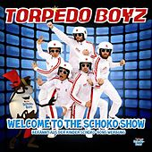Play & Download Welcome To The Schoko Show by Torpedo Boyz | Napster