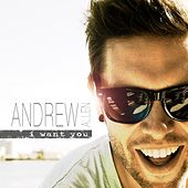 Play & Download I Want You - Single by Andrew Allen | Napster