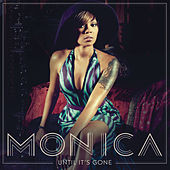 Until It's Gone von Monica