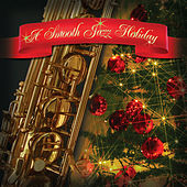 A Smooth Jazz Holiday by Various Artists