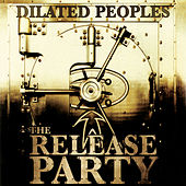 Play & Download The Release Party by Dilated Peoples | Napster