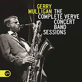 Play & Download The Complete Verve Concert Band Sessions by Gerry Mulligan | Napster