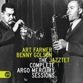 Play & Download The Complete Argo Mercury Sessions by The Art Farmer-Benny Golson Jazztet | Napster