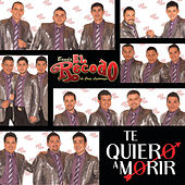 Te Quiero A Morir by Banda El Recodo