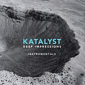 Play & Download Deep Impressions - Instrumentals by Katalyst | Napster