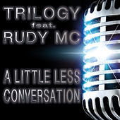 Play & Download A Little Less Conversation by Trilogy | Napster