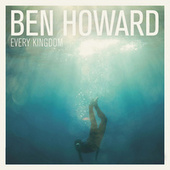 Play & Download Every Kingdom by Ben Howard | Napster