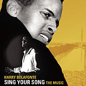 SING YOUR SONG: The Music by Harry Belafonte