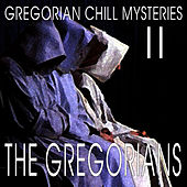 Play & Download Gregorian Chill Mysteries II by The Gregorians | Napster