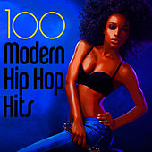 Play & Download 100 Modern Hip Hop Hits! by Hip Hop Hitmakers | Napster