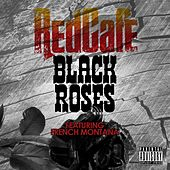 Play & Download Black Roses by Red Cafe | Napster