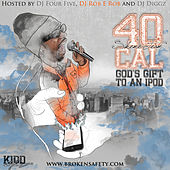 Play & Download God's Gift To An Ipod by 40 Cal | Napster