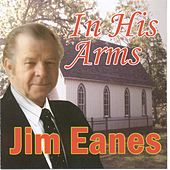 Play & Download In His Arms by Jim Eanes | Napster