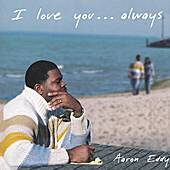 Play & Download I Love You . . . Always by Aaron Eddy | Napster
