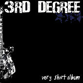 Play & Download Very Short Album by The 3rd Degree | Napster