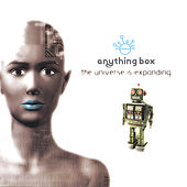 Play & Download The Universe Is Expanding by Anything Box | Napster
