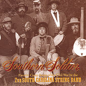 Play & Download Southern Soldier by 2nd South Carolina String Band | Napster