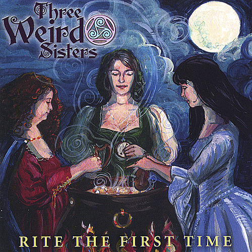 Play & Download Rite the First Time by Three Weird Sisters | Napster