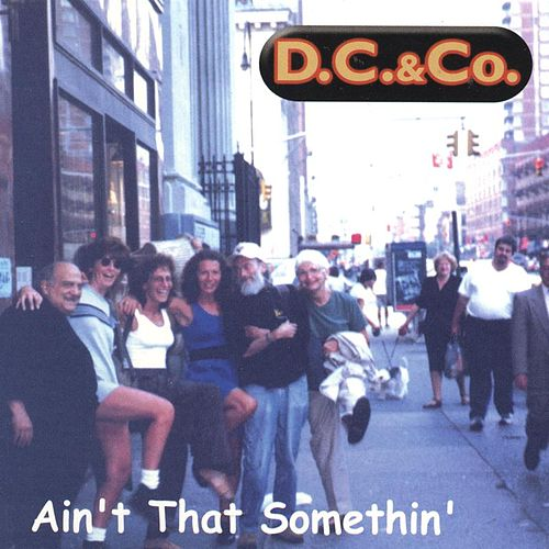 Play & Download Ain't That Somethin' by D.C. & Co. | Napster