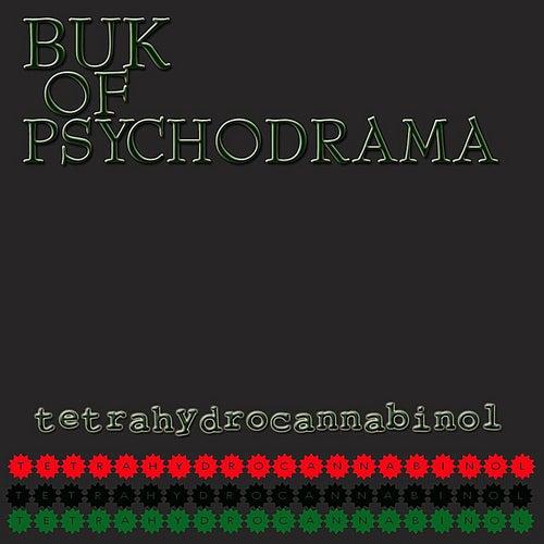 Play & Download Tetrahydrocannabinol by Buk Of Psychodrama  | Napster