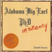 PHD in Skanky by Alabama Big Earl