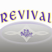 Play & Download Revival by D.B. Bryant Band | Napster