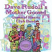Mother Goosed Queen of Hearts Club Band by Dave Rudolf