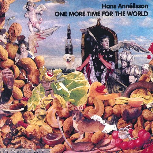 One More Time For The World Some More by Hans Annéllsson