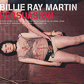 Play & Download Persuasion by Billie Ray Martin | Napster