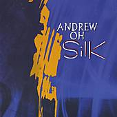 Play & Download Silk by Andrew Oh | Napster