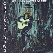 Play & Download It's Just A Matter Of Time by Chrissy Dowd | Napster