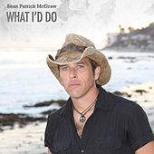 Play & Download What I'd Do - Single by Sean Patrick McGraw | Napster
