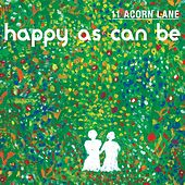 Play & Download Happy As Can Be by 11 Acorn Lane | Napster