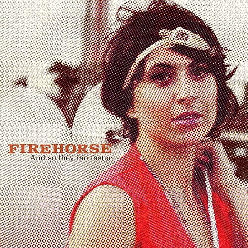 Play & Download And So They Ran Faster... by Firehorse | Napster