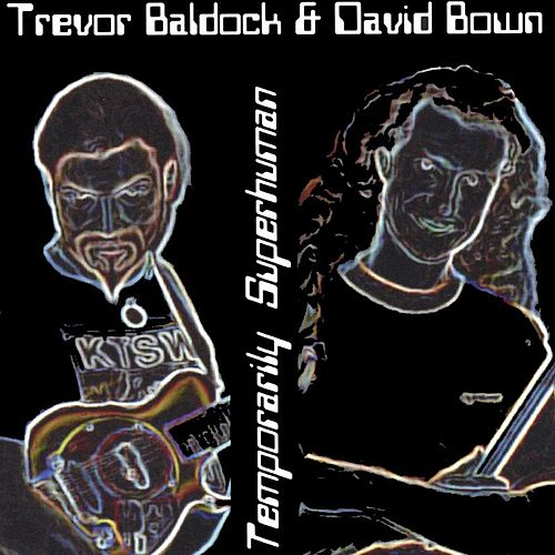 Play & Download Temporarily Superhuman by Trevor Baldock & David Bown | Napster