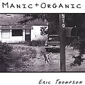 Play & Download Manic + Organic by Eric Thompson | Napster