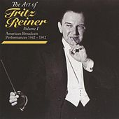 Play & Download The Art of Fritz Reiner, Vol. 1 (1942-1952) by Various Artists | Napster