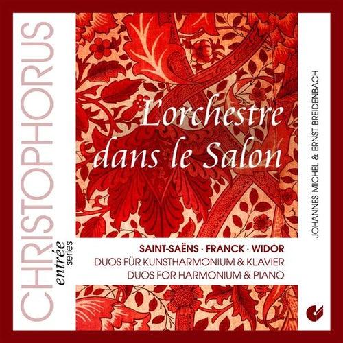 L'Orchestre dans le Salon - Duos for Harmonium & Piano by Johannes Matthias Michel