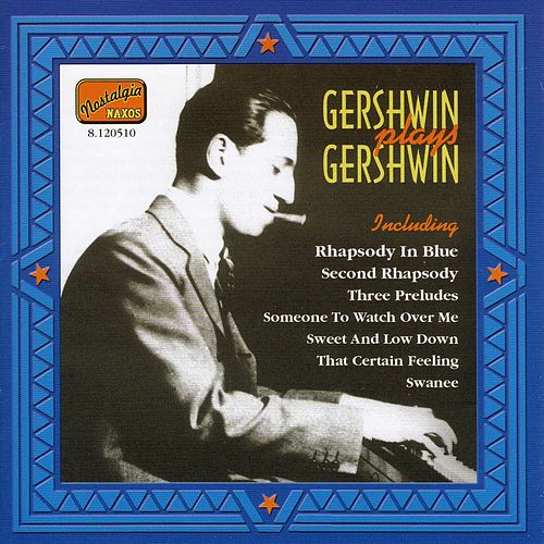 Play & Download Gershwin, George: Gershwin Plays Gershwin (1919-1931) by Various Artists | Napster