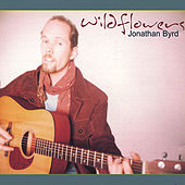 Play & Download Wildflowers by Jonathan Byrd | Napster