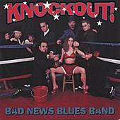 Knockout by Bad News Blues Band