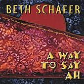 Play & Download A Way to Say Ah by Beth Schafer | Napster
