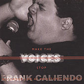 Play & Download Make the Voices Stop -- The FrankCaliendo.com CD by Frank Caliendo | Napster