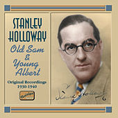 Holloway, Stanley: Old Sam and Young Albert (1930-1940) by Stanley Holloway