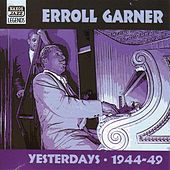 Play & Download Garner, Erroll: Yesterdays (1944-1949) by Various Artists | Napster